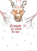 Мечта так близка ко мне (Dream is so close to me)